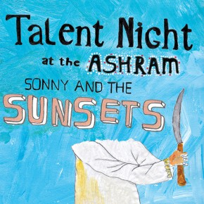 New Album - Talent Night at the Ashram - Out 2/17